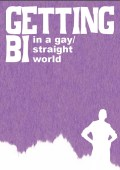 Getting Bi - in a gay / straight world